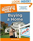 The Complete Idiot's Guide to Buying a Home (Idiot's Guides)