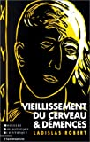 img - for Vieillissement du cerveau et demences (Nouvelle bibliotheque scientifique) (French Edition) book / textbook / text book