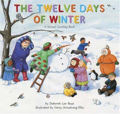 The Twelve Days of Winter: A School Counting Book - Deborah Lee Rose