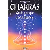 Chakras, guide pratique d'�veil int�rieurpar Dominique Coquelle