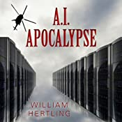 A.I. Apocalypse: Singularity, Book 2 | [William Hertling]