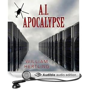 A.I. Apocalypse: Singularity, Book 2 (Unabridged)