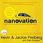 Nanovation: How a Little Car Can Teach the World to Think Big and Act Bold | Kevin Freiberg,Jackie Freiberg,Dain Dunston