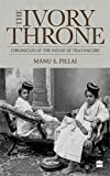 #10: The Ivory Throne : Chronicles of the House of Travancore
