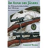 """Im Auge des J�gers. Der Wehrmachtsscharfsch�tze Sepp Allerberger (eine biographische Studie)von """"Albrecht Wacker"""""""