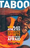 Taboo : Why Black Athletes Dominate Sports and Why We're Afraid to Talk About It