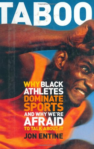 Taboo : Why Black Athletes Dominate Sports and Why We're...