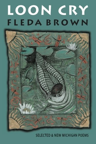 Loon Cry: Selected & New Michigan Poems