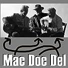 Mac, Doc, & Del