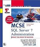 MCSE : SQL Server 7 Administration: Training Guide : Exam : 70-028 (MCSE
