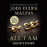 All I Am: Drew's Story: A This Man Novella | Jodi Ellen Malpas
