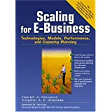 Scaling for E-Business: Technologies, Models, Performance, and Capacity Planning ~ Daniel A. Menasce