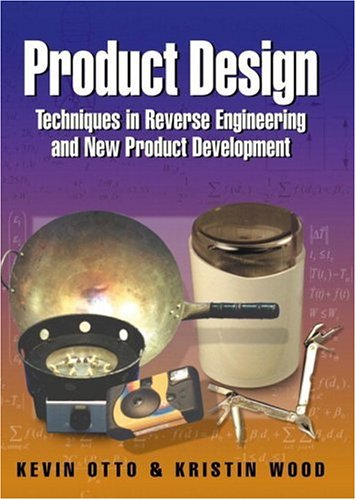Product Design: Techniques in Reverse Engineering and New...