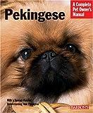 Pekingese (Complete Pet Owner's Manual)