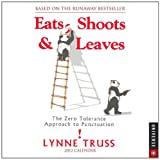 Eats Shoots & Leaves: The Zero Tolerance Approach to Punctuation: 2012 Day-to-Day Calendar (0789323036) by Truss, Lynne