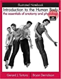 Gerard J. Tortora Introduction to the Human Body: Illustrated Notebook: The Essentials of Anatomy and Physiology