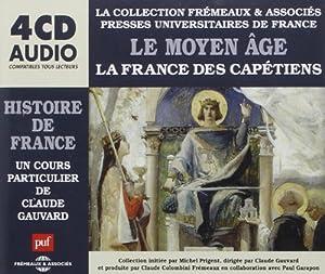 Le Moyen -Age : La France Des Capétiens