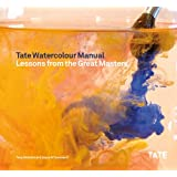 Tate Watercolour Manual Lessons from the Great Masters