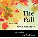 The Fall Audiobook by Robin Alexander Narrated by Lisa Cordileone