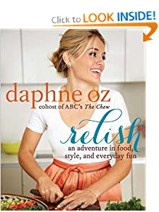 Relish: An Adventure in Food, Style, and   Everyday Fun [Hardcover] — by Daphne Oz