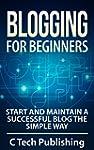 Blogging: Blogging for Beginners: Sta...