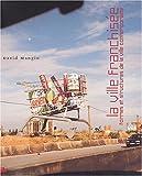 echange, troc David Mangin - La ville franchisée : Formes et structures de la ville contemporaine