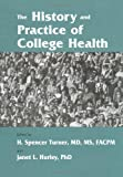img - for The History and Practice of College Health book / textbook / text book