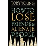 How To Lose Friends & Alienate Peopleby Toby Young