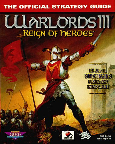 Warlords III: The Official Strategy Guide (Secrets of the Games Series.), Barba,Rick/Chapman,Te