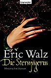 Die Sternjägerin: Historischer Roman