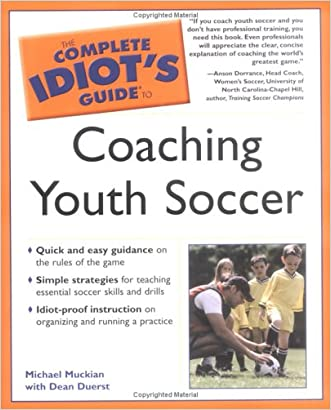 The Complete Idiot's Guide to Coaching Youth Soccer