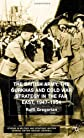 The British Army, the Gurkhas and Cold War Strategy in the Far East, 1947-1954 (Studies in Military & Strategic History)