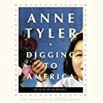 Digging to America: A Novel | Anne Tyler