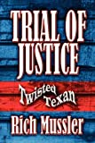 img - for Trial of Justice: Twisted Texan book / textbook / text book