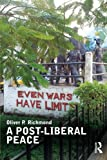 img - for A Post-Liberal Peace (Routledge Studies in Peace and Conflict Resolution) book / textbook / text book