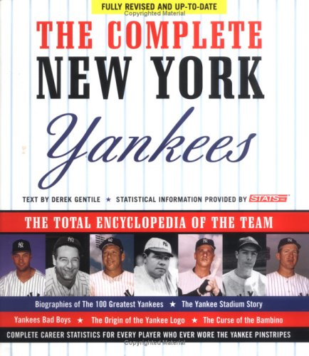 Complete New York Yankees: The Total Encyclopedia of the Team, Gentile, Derek; Stats Inc.