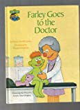 img - for Farley Goes to the Doctor: Featuring Jim Henson's Sesame Street Muppets book / textbook / text book