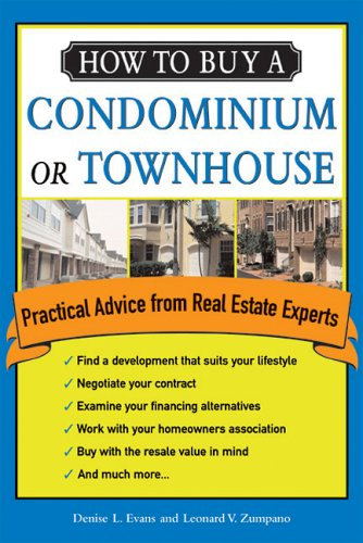 How to Buy a Condominium or Townhouse: Practical Advice from a Real Estate Expert (How to Buy a Condominium or Townhome) PDF