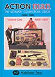 Action Man : The Ultimate Collectors Guide: Volume One, 1966 - 1969
