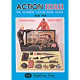 Action Man : The Ultimate Collectors Guide: Volume One, 1966 - 1969by Alan Hall
