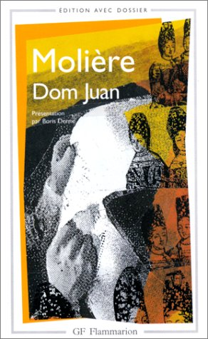 Dom Juan Avec Chronologie, Presentation, Notes Etc Par Boris Donne (French Edition)