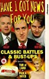 Have I Got News For You: Classic Battles And Bust Ups [VHS] [1990]
