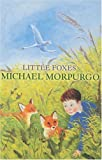 Michael Morpurgo Little Foxes