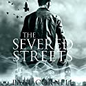 The Severed Streets: James Quill, Book 2 Audiobook by Paul Cornell Narrated by Damian Lynch