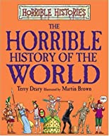 The Horrible History of the World (Horrible Histories)