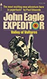 Valley of Vultures (John Eagle Expeditor #5) (Pyramid Adventure, N3183) (0515031836) by Paul Edwards