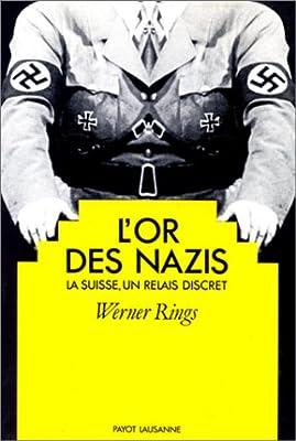 L'or des nazis par Werner Rings