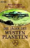 Die Jäger des Wüstenplaneten: Roman - Brian Herbert, Kevin J. Anderson