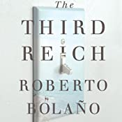 The Third Reich | [Roberto Bolano, Natasha Wimmer (translator)]