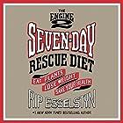 The Engine 2 Seven-Day Rescue Diet: Eat Plants, Lose Weight, Save Your Health Hörbuch von Rip Esselstyn Gesprochen von: Brandon Potter